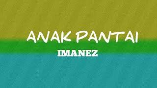 Imanez - Anak Pantai (Lirik)