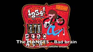 The MANGES - Bad brain