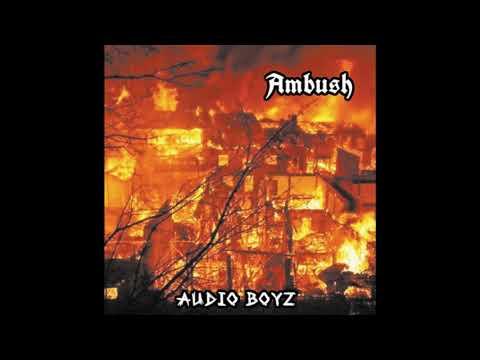 Audio Boyz - Ambush