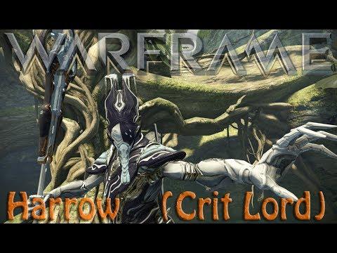 Warframe - Harrow The Crit Lord!
