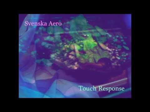 Svenska Aero - Touch Response - September 28, 2013