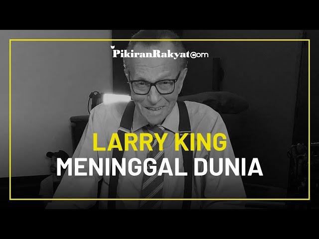Pembawa Acara Ikonik asal AS Larry King Meninggal Dunia, Telah Lakukan Lebih Dari 50.000 Wawancara