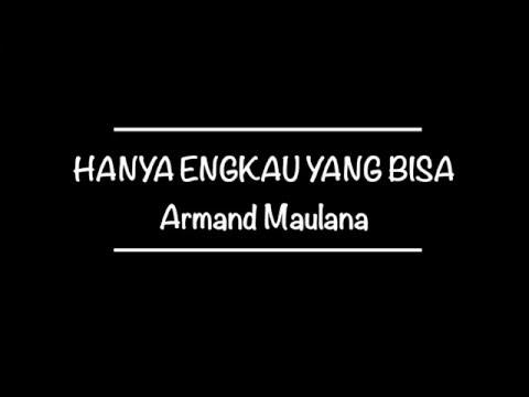 Armand Maulana - Hanya Engkau Yang Bisa | LIRIK