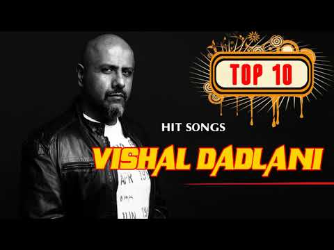 Best Of Vishal Dadlani| Top 10 Songs Vishal Dadlani| Jukebox 2018