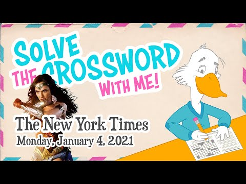 Solve With Me: The New York Times Crossword - Monday, January 4, 2021