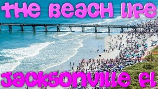 The Beach LIfe in Jacksonville, FL
