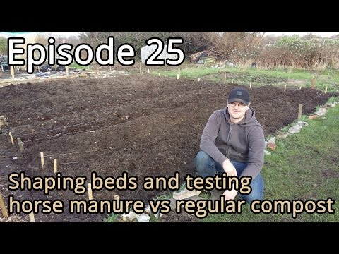 Episode 25 Shaping beds and testing horse manure vs regular compost