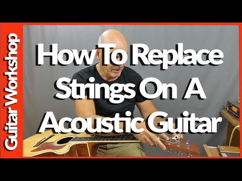 How To Change A String On An Acoustic Guitar Step By Step Guide