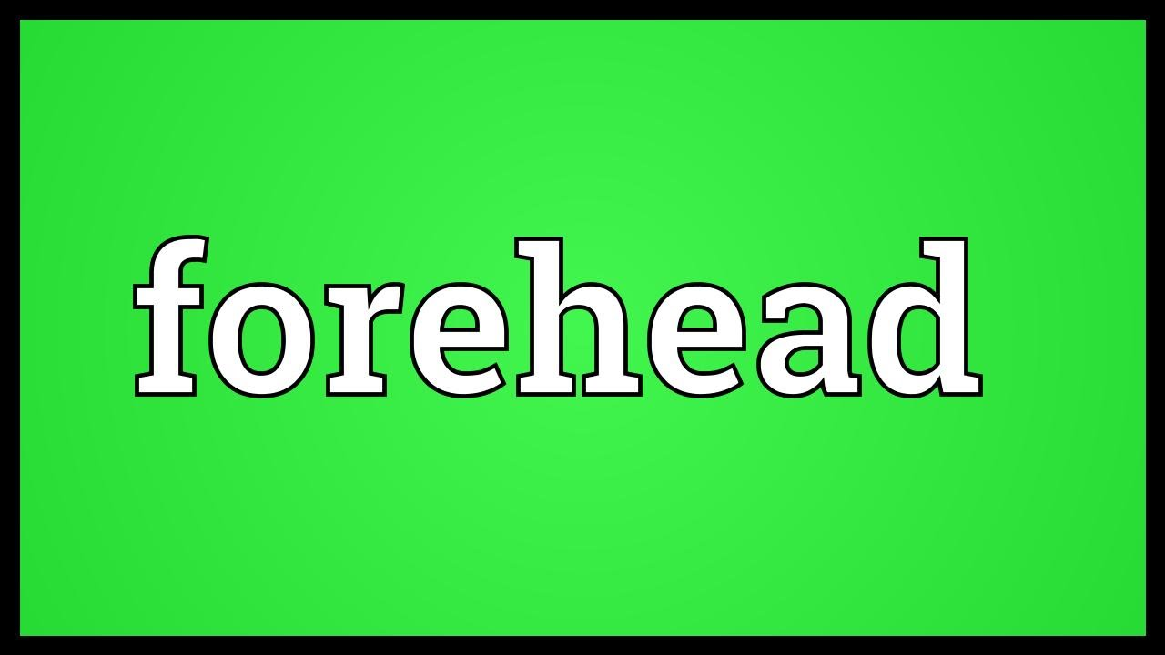 Forehead Meaning