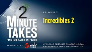 Two Minute Takes Episode 3: Incredibles 2