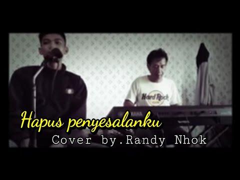 Hapus Penyesalanku - Arfan || (Cover) Randy Nhok