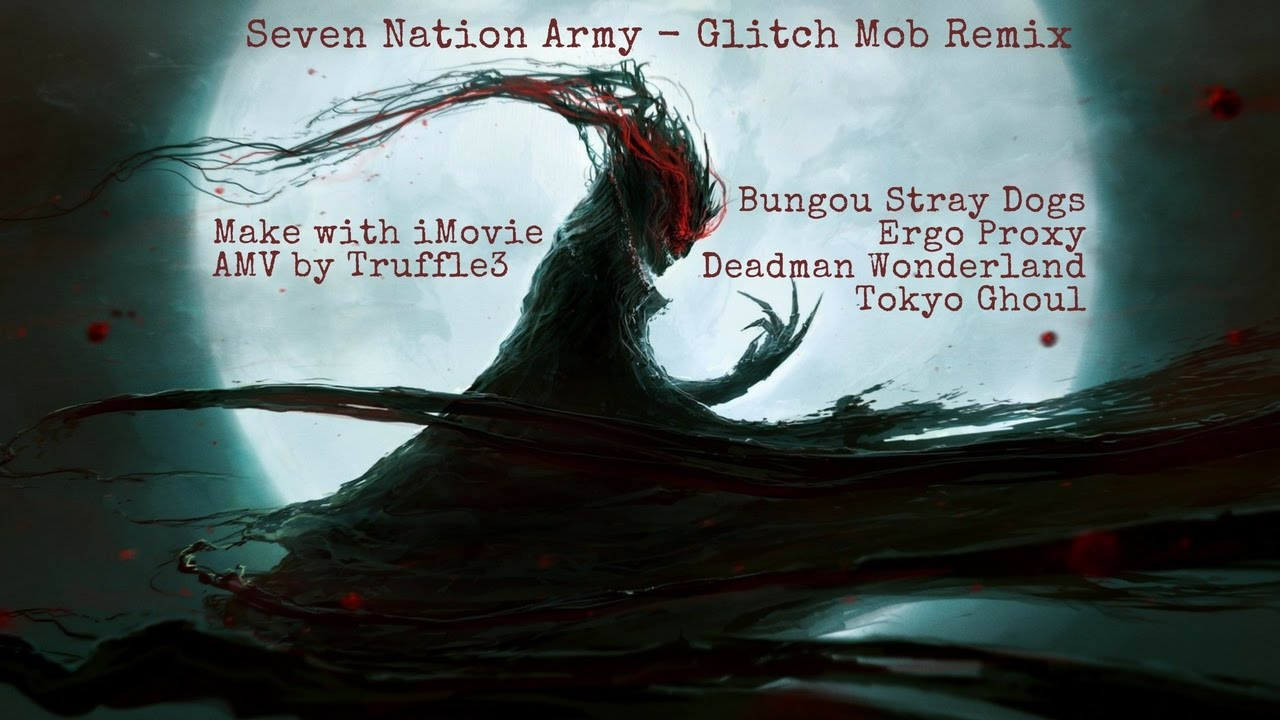 Seven Nation Army - Glitch Mob Remix (First AMV) - YouTube