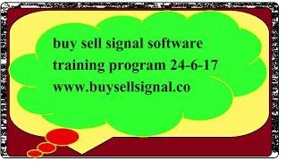 BUY SELL SIGNAL SOFTWARE TRAINING PROGRAM 24-6-2017 PART 2