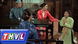 THVL | Chuyện xưa tích cũ – Tập 30[2]: Thương chồng, Quỳnh Hoa cưới Tố Liên làm vợ lẽ cho Trần Minh