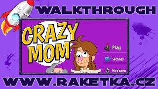 Crazy Mom - Návod - Walkthrough