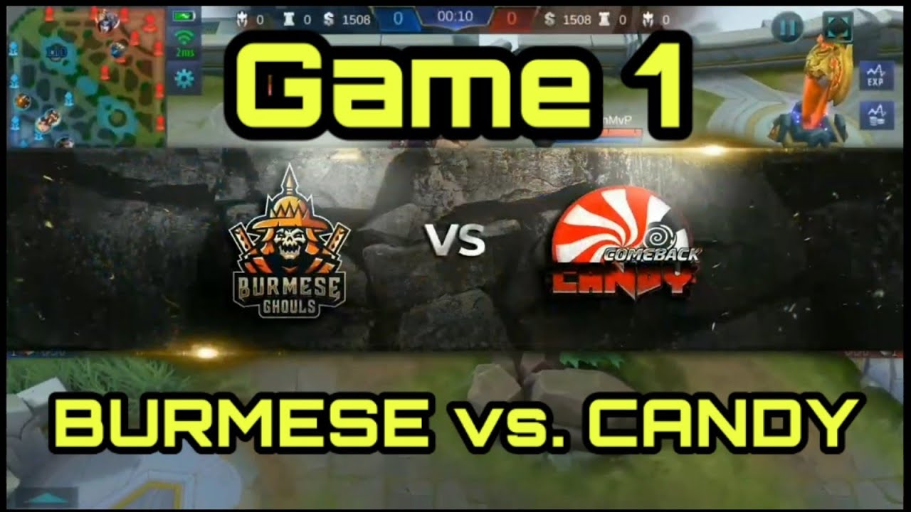 burmese ghouls vs. candy | game 1 | mlbb world