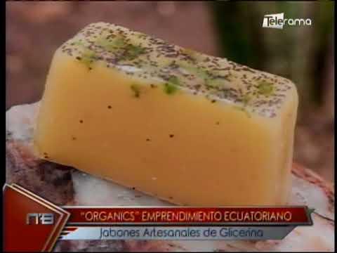 Organics emprendimiento ecuatoriano jabones artesanales de Glicerina