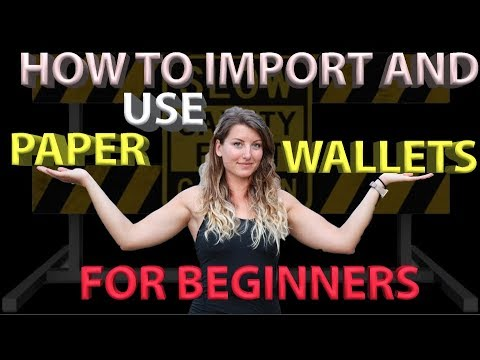 How to Import & Use Paper Wallets for Beginners