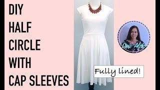 DIY CAP SLEEVE DRESS | HALF CIRCLE SKIRT DRESS | EASY SEWING TUTORIAL