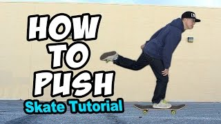 HOW TO PUSH: Skateboard Tutorial For Idiots