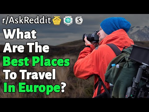 Best places to travel in Europe? (r/AskReddit | Reddit Stories)