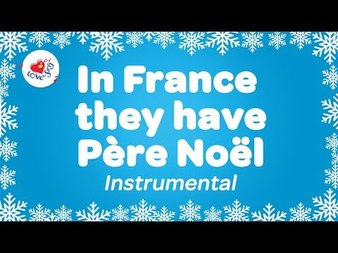 In France they Have Pere Noel Christmas Songs with Lyrics   Instrumental Christmas Music Karaoke