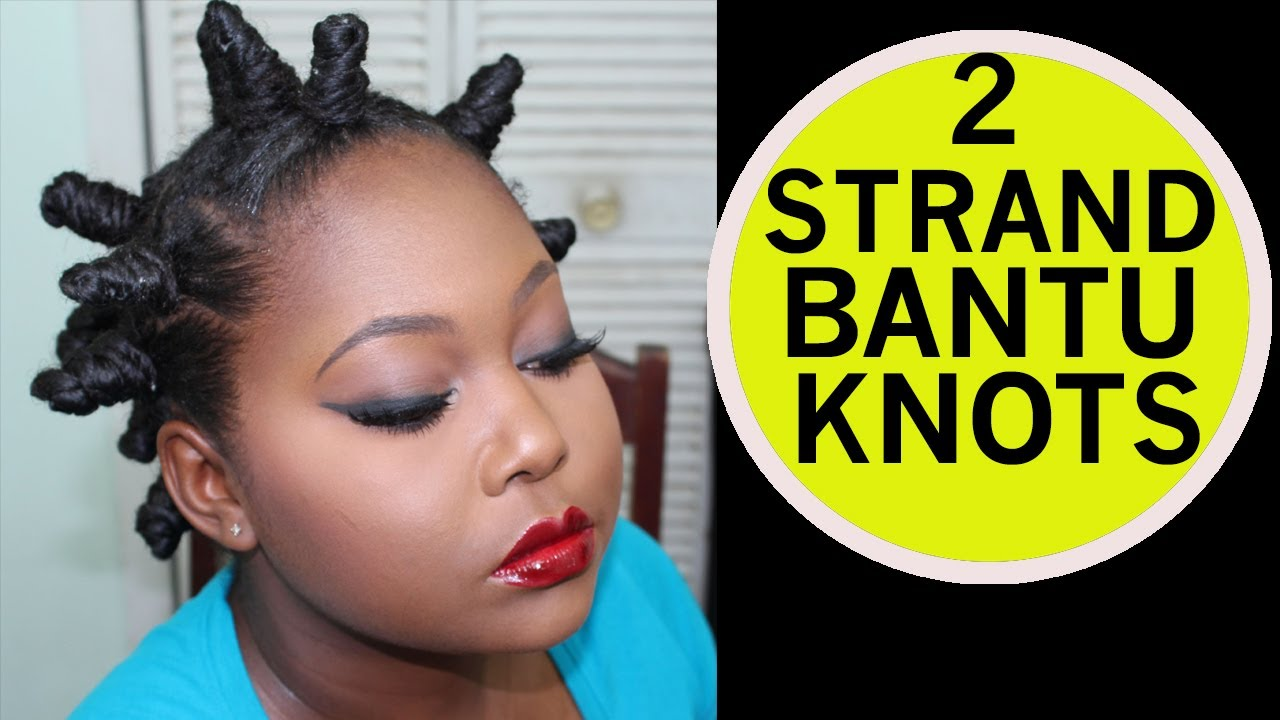 Youtube Bantu Knots On Natural Hair