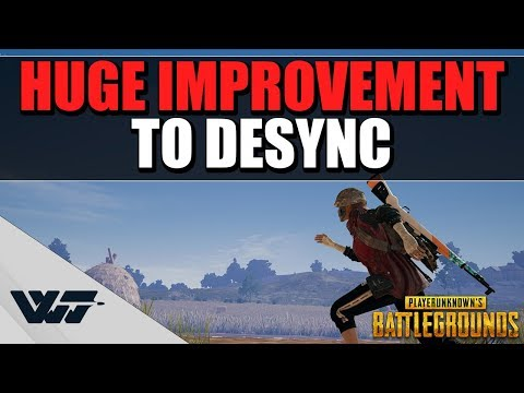 PATCH: HUGE IMPROVEMENT TO DESYNC - And it WORKS! -PUBG