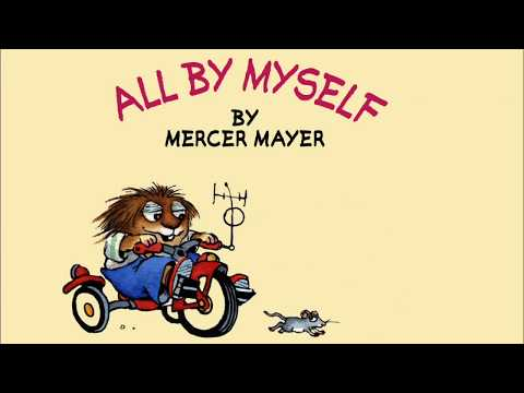 All By Myself By Mercer Mayer - Little Critter - Read Aloud Books For Children - Storytime