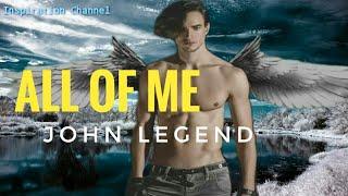 ALL OF ME  { John Legend } Lagu & Lirik