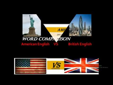 COMPARISON:AMERICAN ENGLISH VS BRITISH ENGLISH