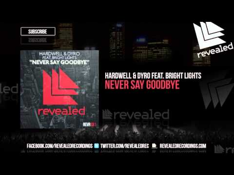Hardwell & Dyro feat Bright Lights  Never Say Goode OUT NOW!