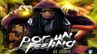 El Centi - Por Un Feeling (NewVersion)