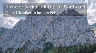Klettern: Bockmattli Direkte Nordwand - der Pause Klassiker