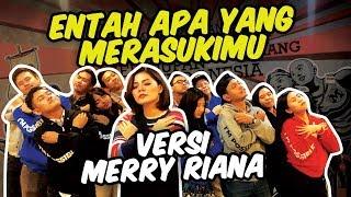 Download Lagu ENTAH APA YANG MERASUKIMU (SALAH APA AKU?) COVER Versi MERRY RIANA , ASLI BIKIN BAPER !!! mp3