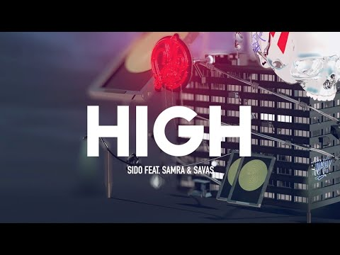Sido feat. Samra & Kool Savas - High (prod. by DJ Desue & X-Plosive) [Official Audio]