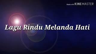 Download Lagu Rindu Melanda Hati Lirik