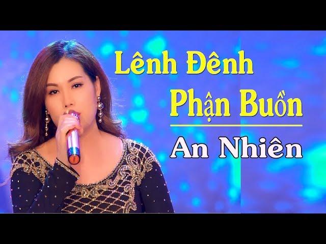 Lênh Đênh Phận Buồn - An Nhiên ( MV Official )