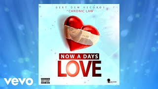 Chronic Law - Now A Days Love (Official Audio)