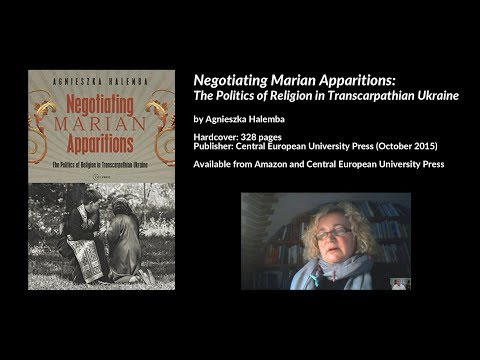 Negotiating Marian Apparitions: The Politics of Religion in Transcarpathian Ukraine