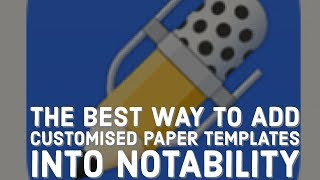 How to add customised paper templates into Notability| Paperless Student