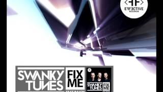 Swanky Tunes Feat Raign Fix Me