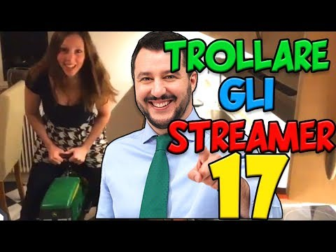 TROLLARE GLI STREAMER #17 - THANKS SALVINI