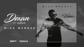 Mika Mendes - Dexan feat. Djodje (Official Audio)