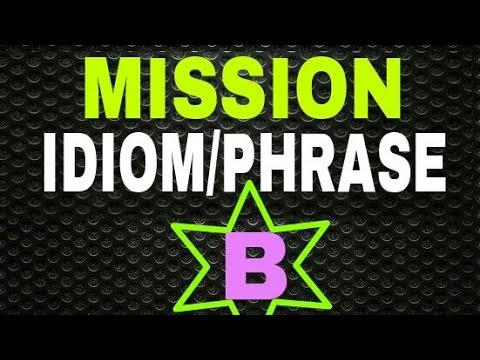 Idiom phrase starts B