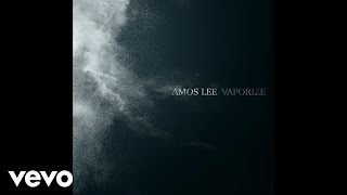 Amos Lee - Vaporize (Audio)