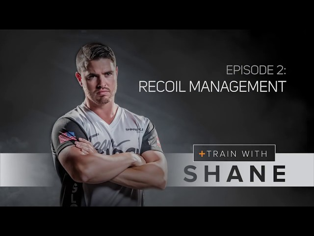 Train with Shane - Episode 2 - Recoil Management