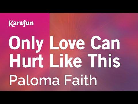 Karaoke Only Love Can Hurt Like This - Paloma Faith *