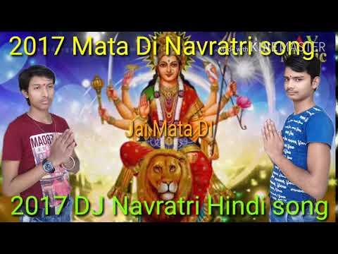 DJ 2017 Navratri DJ remix sound Jai Maa Durga Navratri ka super hit gana, Bhojpuri song bhakti remix