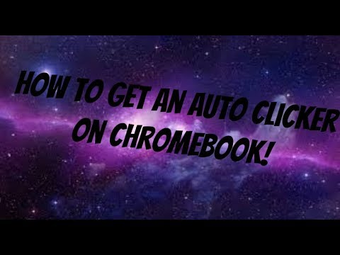 How To Get An Auto Clicker On Chromebook More Youtube